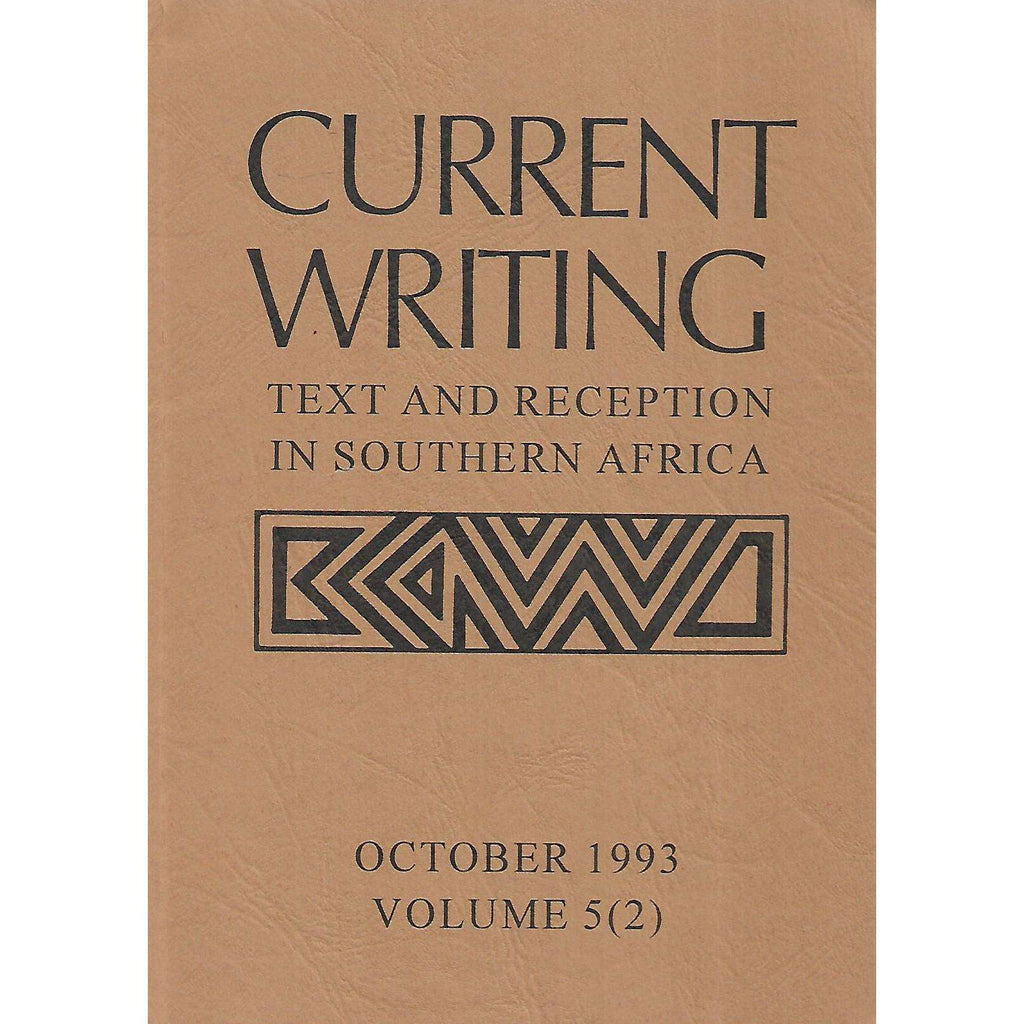 Bookdealers:Current Writing: Text and Reception in Southern Africa (October 1993, Vo. 5 No. 2)