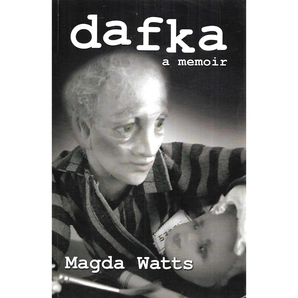 Bookdealers:Dafka: A Memoir (Inscribed by Author) | Magda Watts