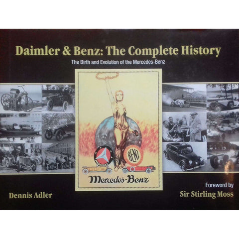 Daimler & Benz: The Complete History (The Birth and Evolution of the Mercedes-Benz) | Dennis Adler