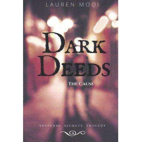 Dark Deeds: (Signed by the Author) The Cause | Lauren Mooi