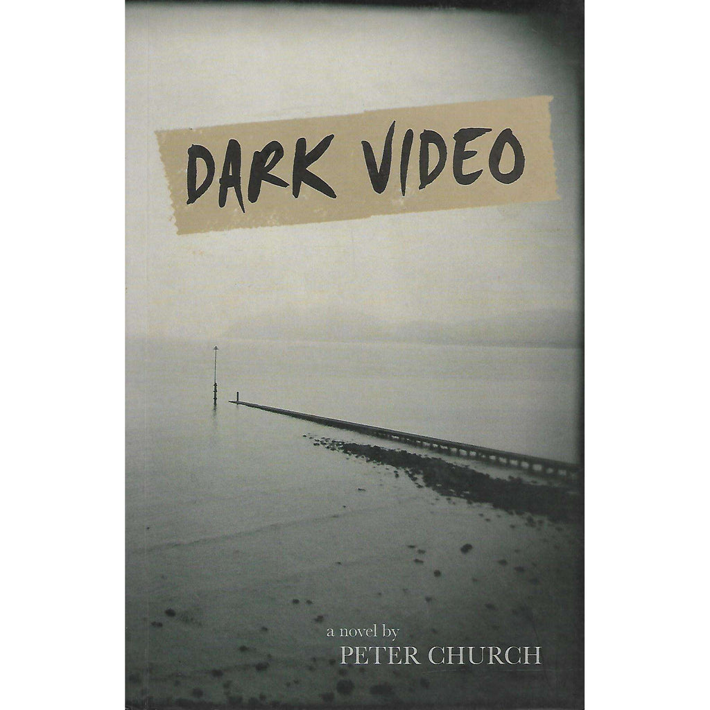 Bookdealers:Dark Video (Inscribed by Author) | Peter Church