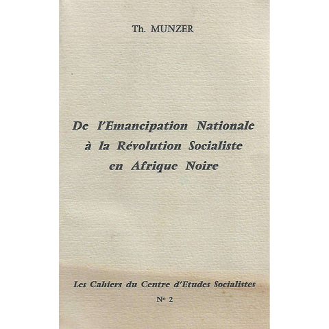 De l'Emancipation Nationale a la Revolution Socialiste en Afrique Noire (French) | T. Munzer