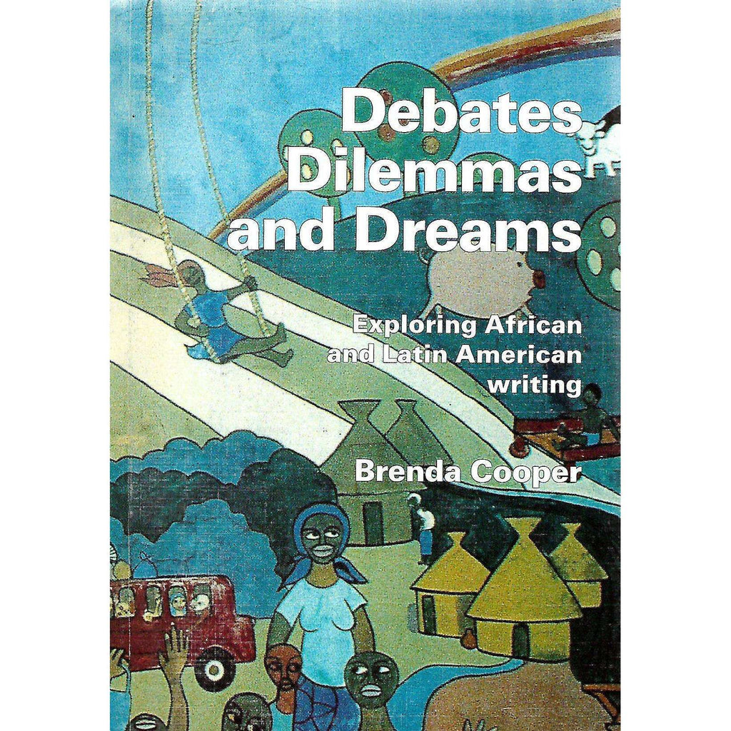 Bookdealers:Debates, Dilemmas and Dreams: Exploring African and Latin American Writing | Brenda Cooper