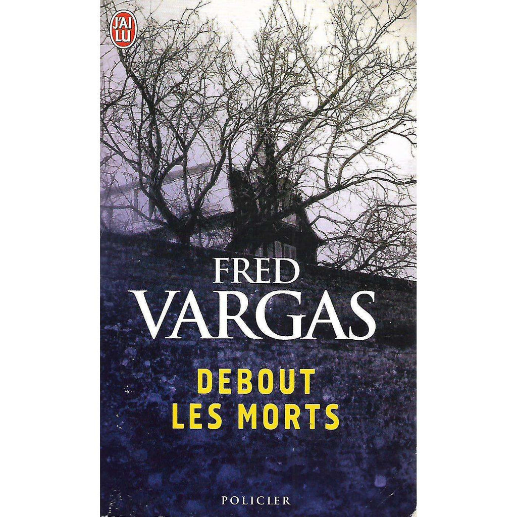 Bookdealers:Debout les morts (French) | Fred Vargas