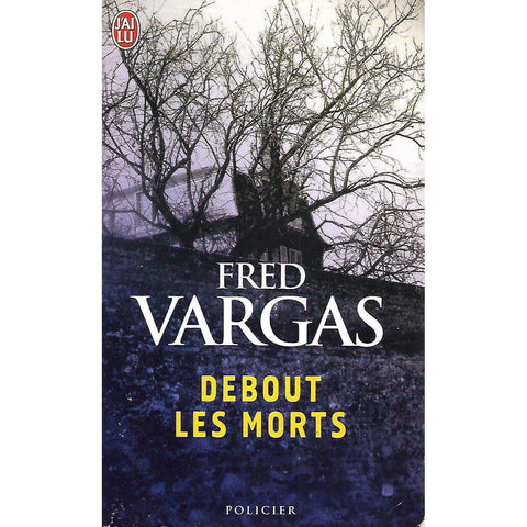 Debout les morts (French) | Fred Vargas