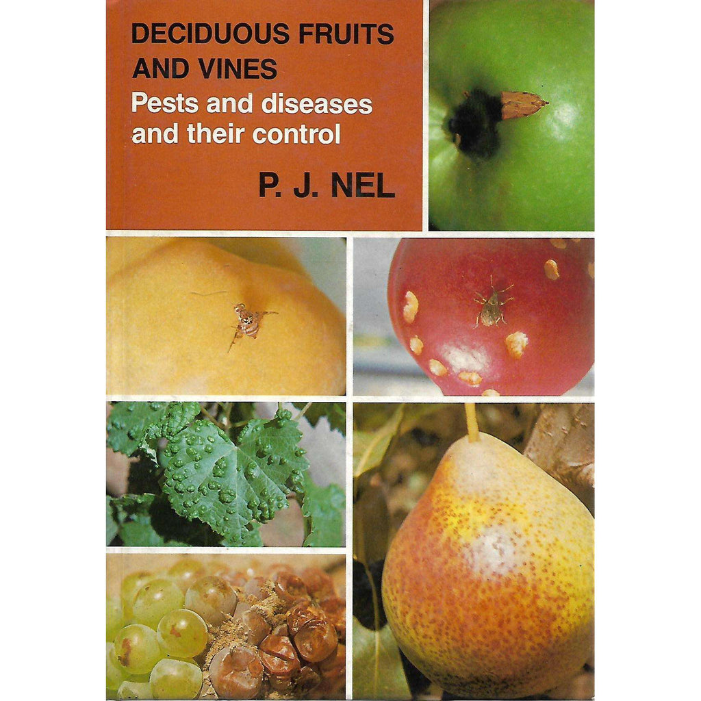 Bookdealers:Deciduous Fruits and Vines: Pests and Diseases and their Control | P. J. Nel