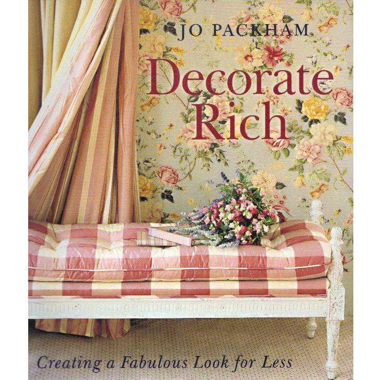 Bookdealers:Decorate Rich: Creating a Fabulous Look for Less | Jo Packham