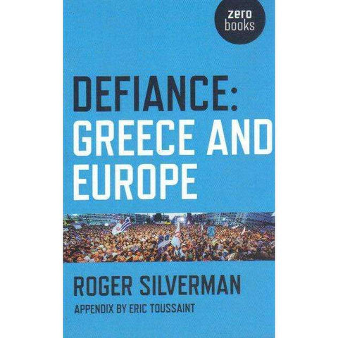 Defiance: Greece and Europe | Roger Silverman