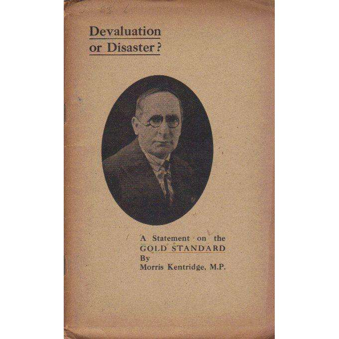 Bookdealers:Devaluation or Disaster: A Statement on the Gold Standard | Morris Kentridge