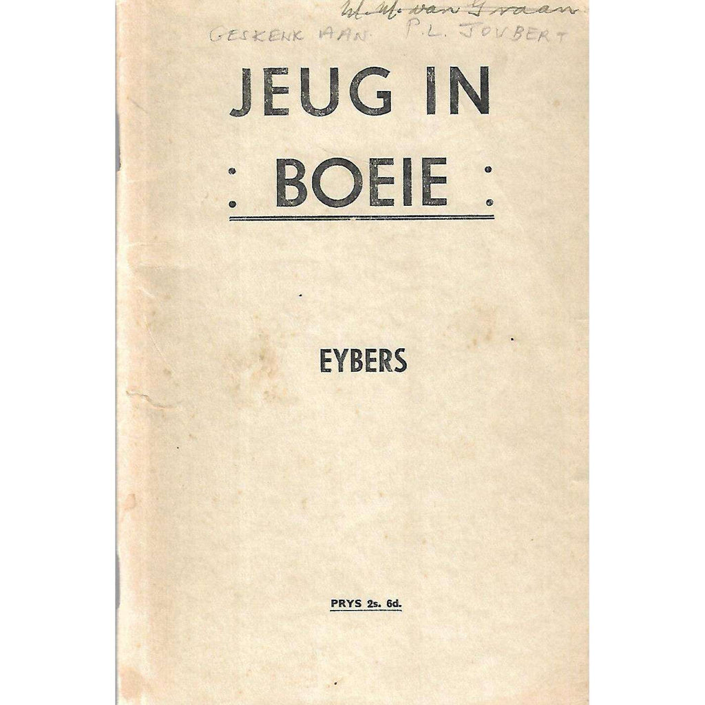 Bookdealers:Die Jeug in Boeie (With Author's Compliments Stamp) | Ebenezer Eybers