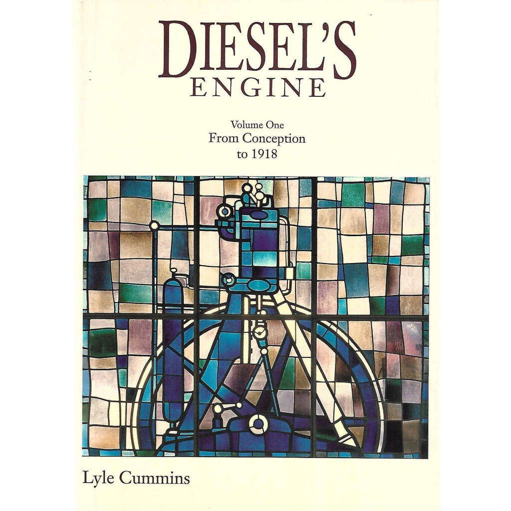 Bookdealers:Diesel's Engine: Volume 1, From Conception to 1918 (Signed by Author) | C. Lyle Cummins Jr.
