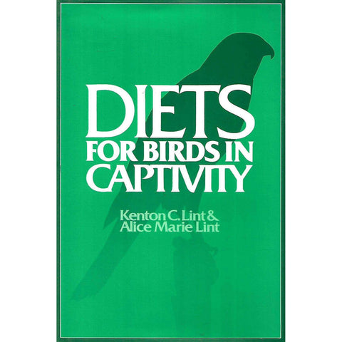 Diets for Birds in Captivity | Kenton C. Lint & Alice Marie Lint