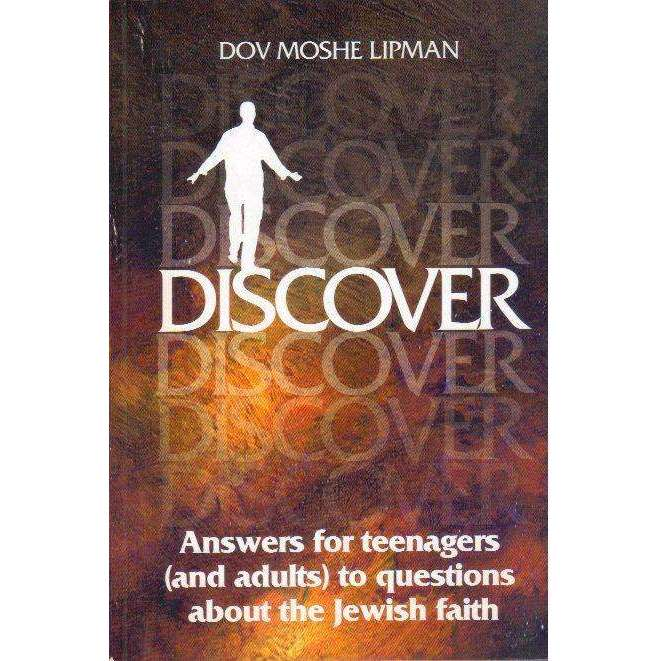 Bookdealers:Discover: Answers for Teenagers (and Adults) to Questions about the Jewish Faith | Dov Moshe Lipman