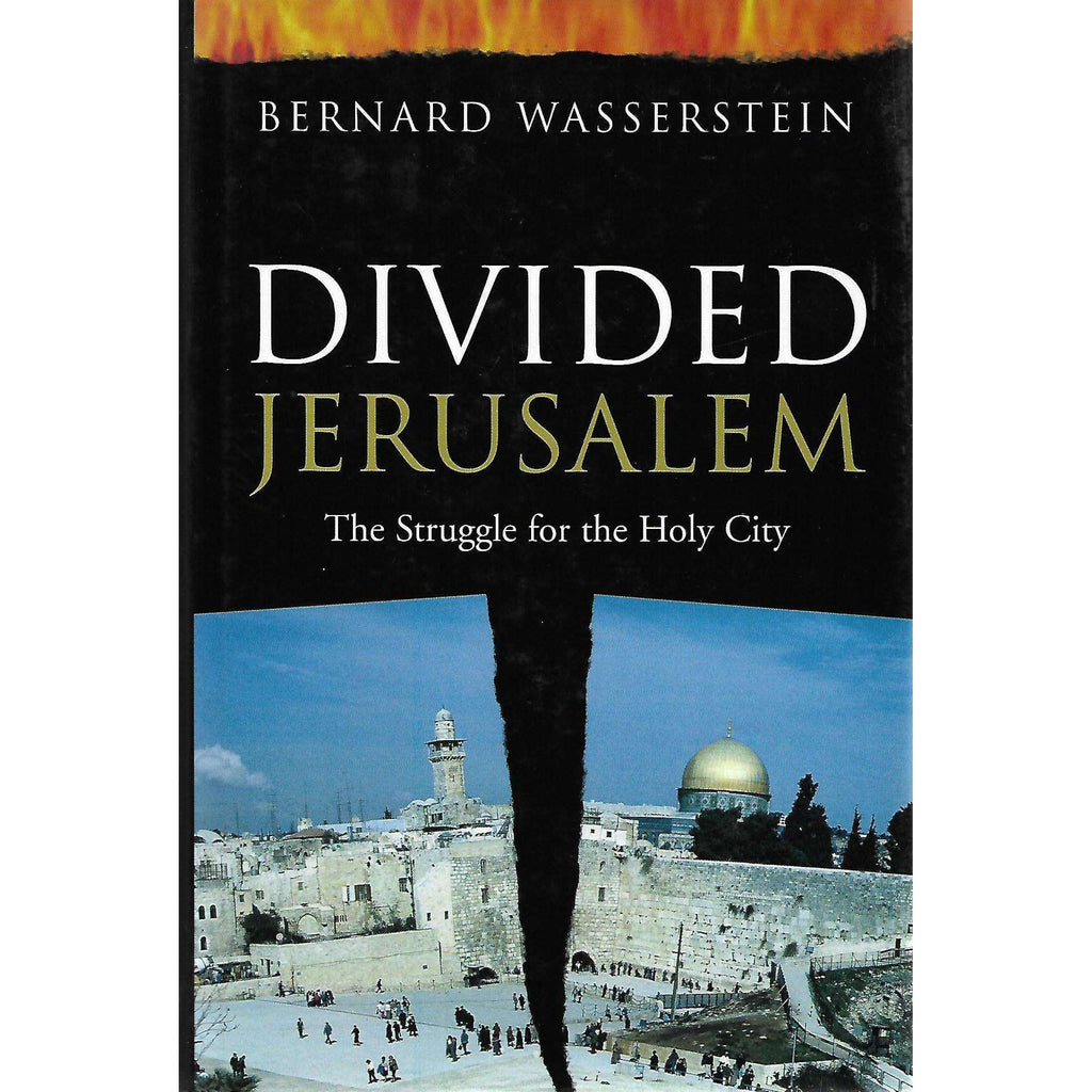 Bookdealers:Divided Jerusalem: The Struggle for the Holy City (Inscribed by Author) | Bernard Wasserstein