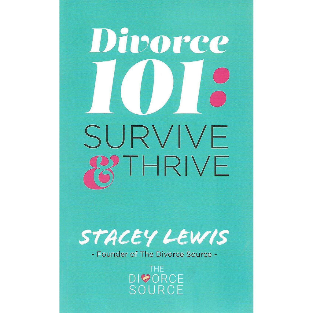 Bookdealers:Divorce 101: Survive & Thrive (Inscribed by Author) | Stacey Lewis