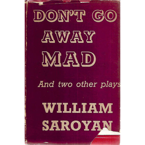 Don't Go Away Mad, and Two Other Plays (First Edition) | William Saroyan