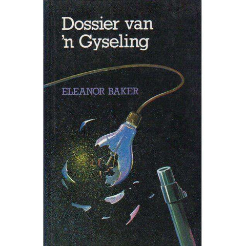 Dossier van 'n Gyseling (Copy of Actress Elma Potgieter) Afrikaans Edition | Eleanor Baker