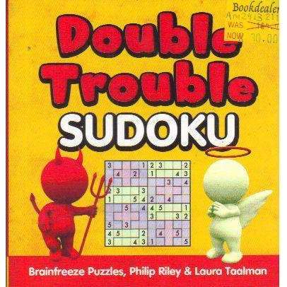 Bookdealers:Double Trouble Sudoku | Brainfreeze Puzzles, Philip Riley, Laura Taalman