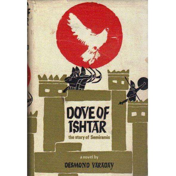Bookdealers:Dove of Ishtar: The Story of Semiramis (With Author's Inscription) | Desmond Varaday