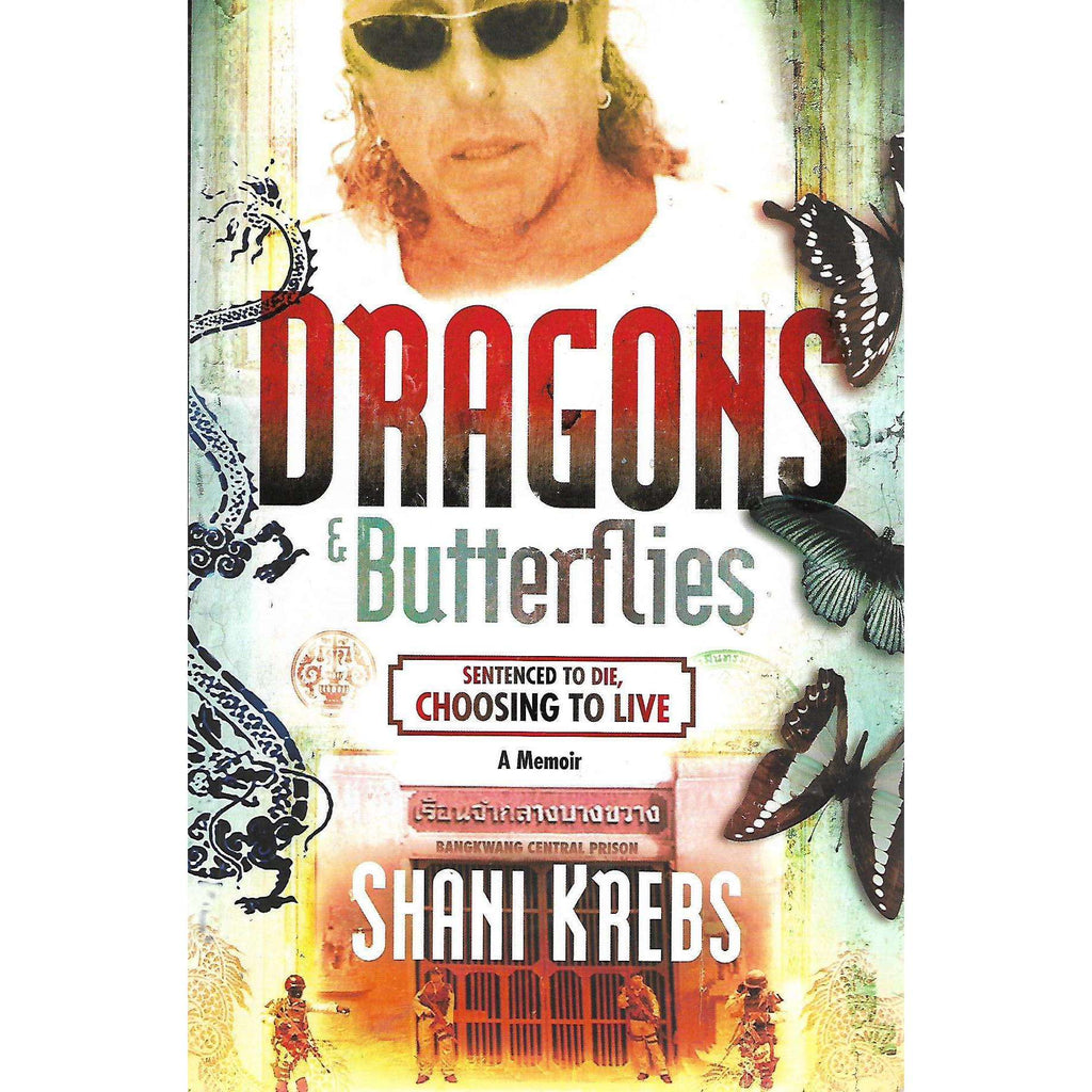 Bookdealers:Dragons & Butterflies: Sentenced to Die, Choosing to Live (Inscribed by Author) | Shani Krebs