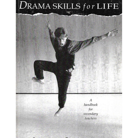 Drama Skills for Life: A Handbook for Secondary Teachers | Lesley Christen