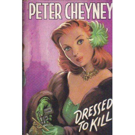 "Bookdealers:Dressed to Kill (1st Edition, Originally Published Under the Title ""Night Club"", Which Excluded the Biography, ""The Fabulous Peter Cheyney"". This is the Title the Author Intended) 