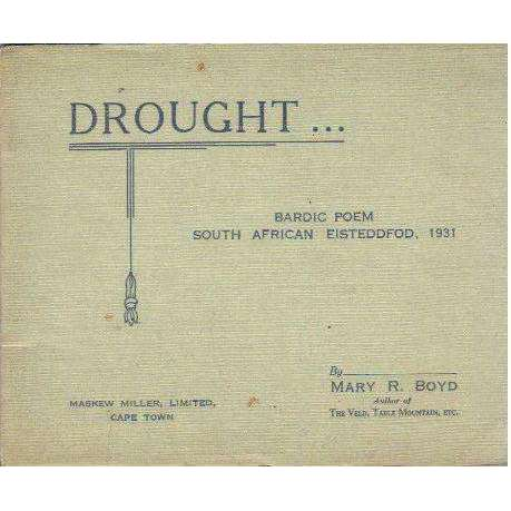 Bookdealers:Drought...Bardic Poem South African Eisteddfod, 1931 | Mary R. Boyd
