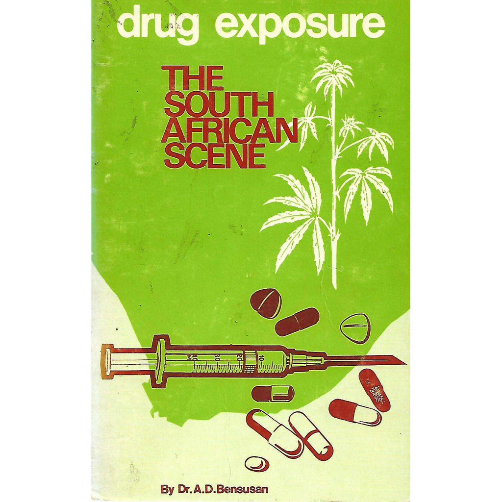 Bookdealers:Drug Exposure: The South African Scene | A. D. Bensusan