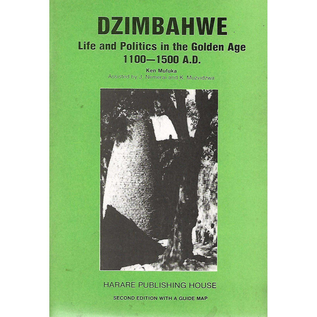 Bookdealers:Dzimbahwe: Life and Politics in the Golden Age, 1100-1500 A.D. | Ken Muzvidzwa