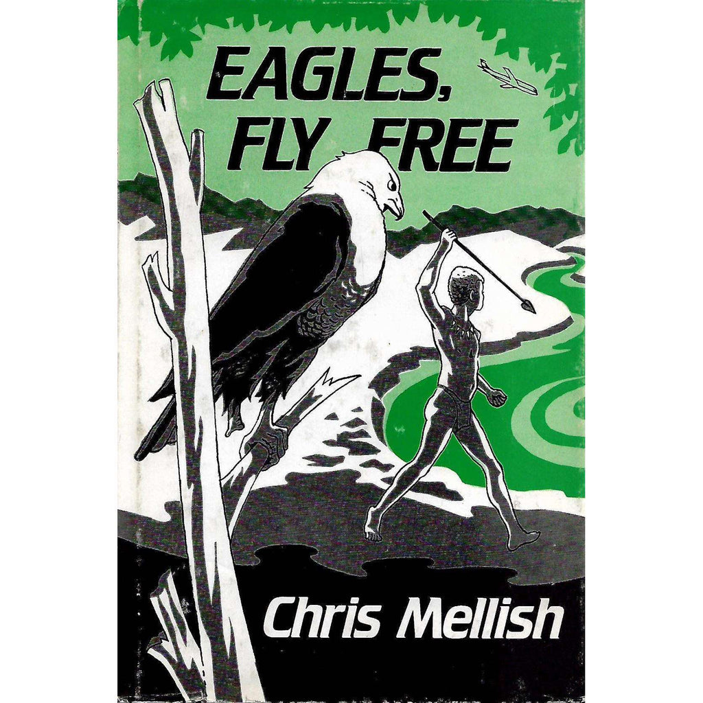 Bookdealers:Eagles, Fly Free (Inscribed by Author to Hunter Frank Schimper) | Chris Mellish