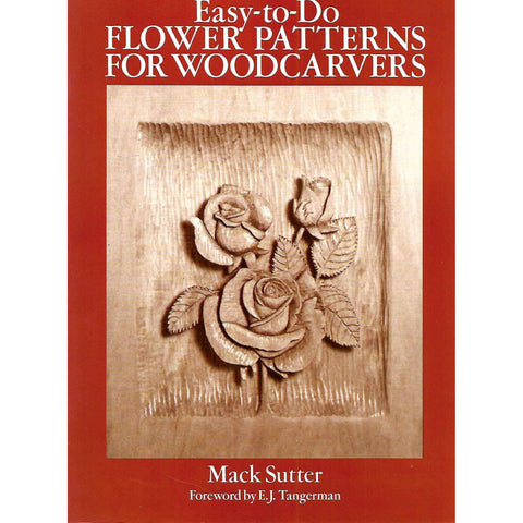 Easy-To-Do Flower Patters for Woodcarvers | Mack Sutter