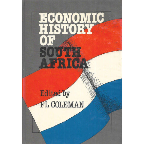 Economic History of South Africa | F. L. Coleman (Ed.)