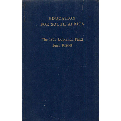 Education For South Africa: The 1961 Education Panel First Report