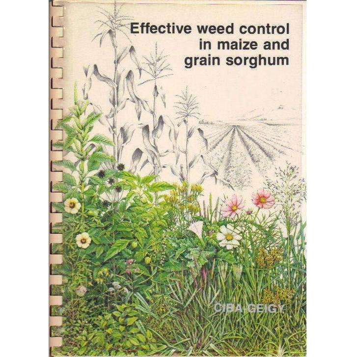 Bookdealers:Effective Weed Control in Maize and Grain Sorghum | Ciba-Geigy