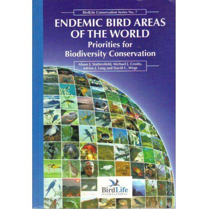 Bookdealers:Endemic Bird Areas of the World: Priorities for Biodiversity Conservation (Birdlife Conservation Series No. 7) | Alison J. Stattersfield, Michael J. Crosby, Adrian J. Long and David C. Wege