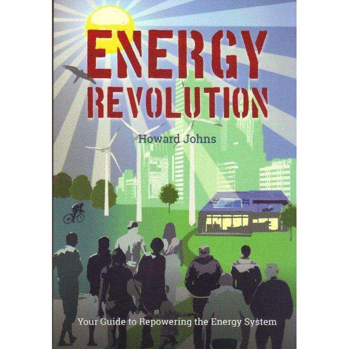 Bookdealers:Energy Revolution: Your Guide to Repowering the Energy System | Howard Johns