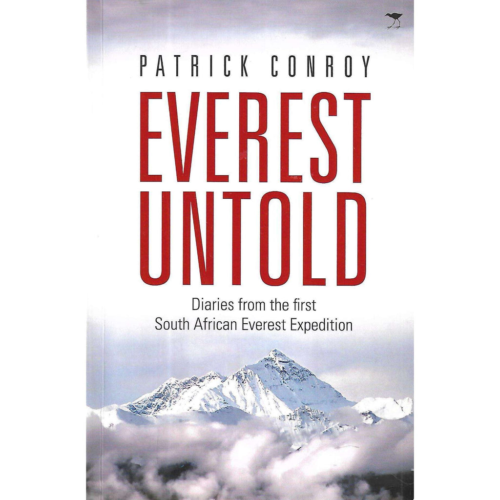 Bookdealers:Everest Untold: Diaries from the First South African Expedition (Inscribed by Auhtor) | Patrick Conroy