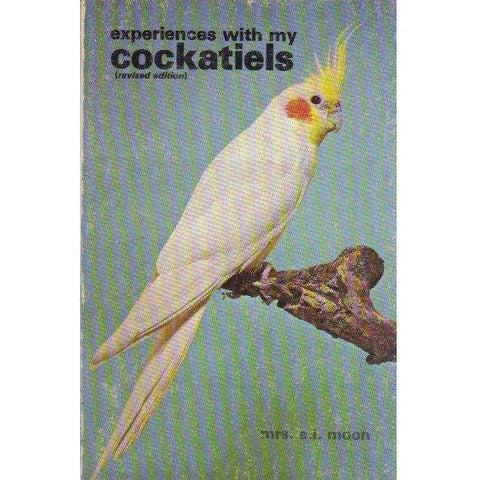 Experiences with My Cockatiels | Mrs E.L. Moon