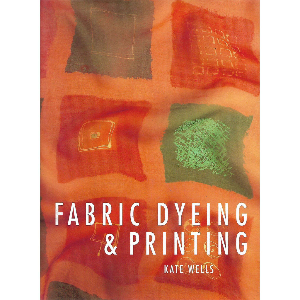 Bookdealers:Fabric Dyeing & Printing | Kate Wells