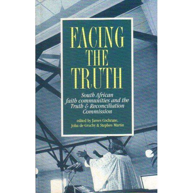 Bookdealers:Facing the truth: South African Faith Communities and the Truth & Reconciliation Commission | James R Cochrane; John W De Gruchy; Stephen W Martin