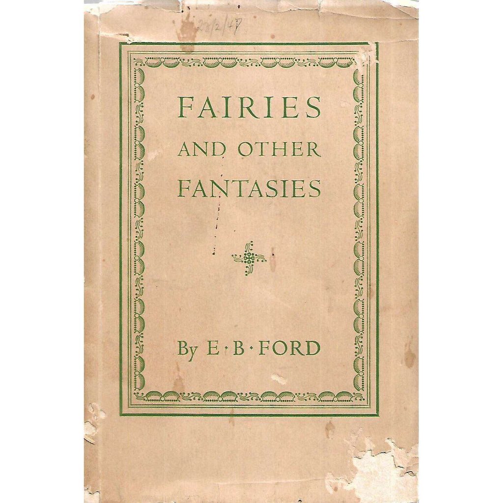 Bookdealers:Fairies and Other Fantasies (Inscribed by Author) | E. B. Ford