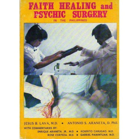 Faith Healing and Psychic Surgery: In the Philippines | Jesus B. Lava, Antonio S. Araneta