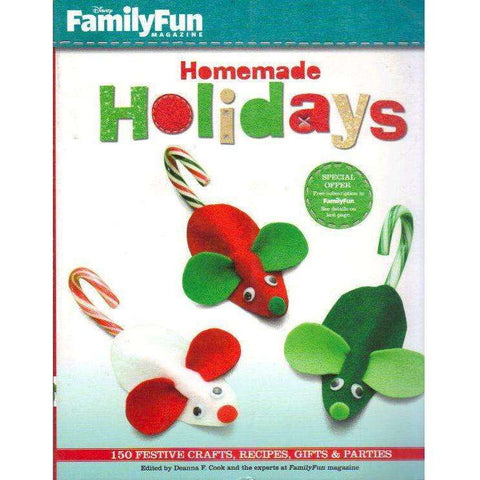FamilyFun Homemade Holidays: 150 Festive Crafts, Recipes, Gifts & Parties | Edited by Deanna F. Cook
