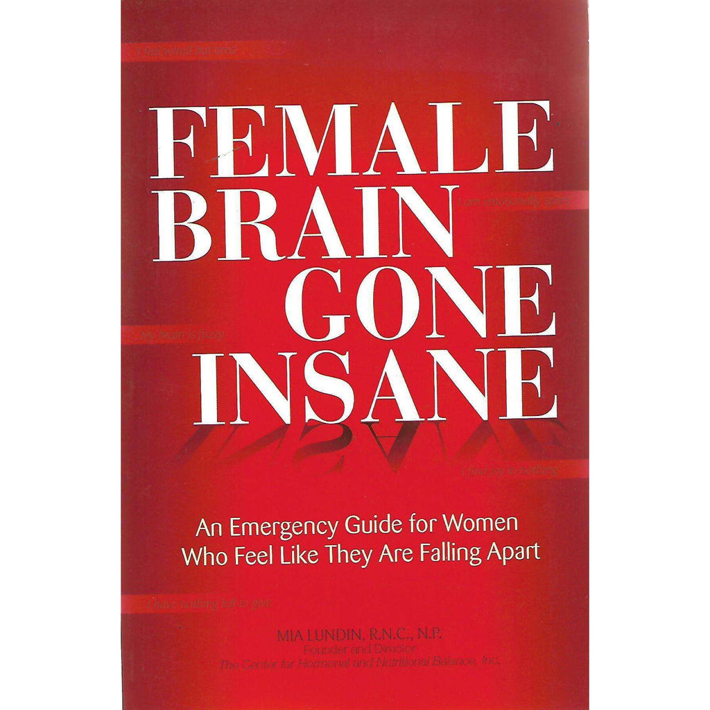 Bookdealers:Female Brain Gone Insane: A Emergency Guide for Women Who Fell Like They Are Falling Apart | Mia Lundin