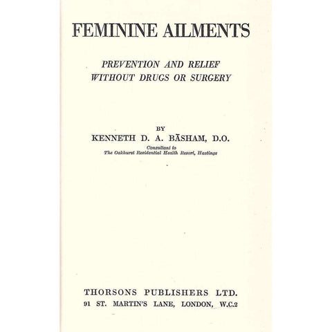 Feminine Ailments: Prevention and Relief Without Drugs or Surgery | Kenneth D. A. Basham