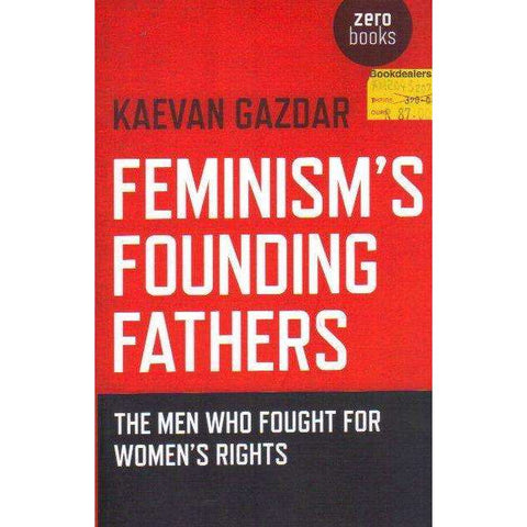 Feminism's Founding Fathers: The Men Who Fought for Women's Rights | Kaevan Gazdar