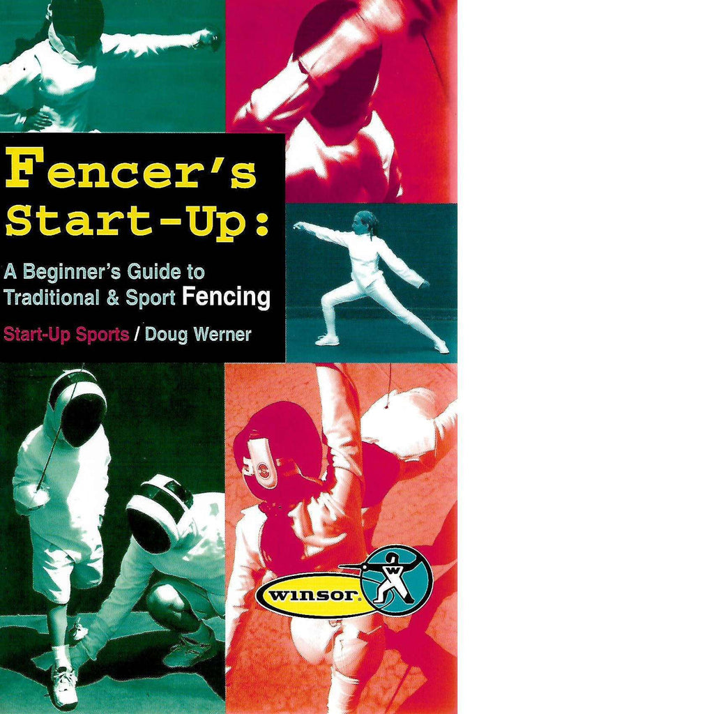 Bookdealers:Fencer's Start-up:  A Beginner's Guide to Traditional and Sport Fencing |  Doug Werner