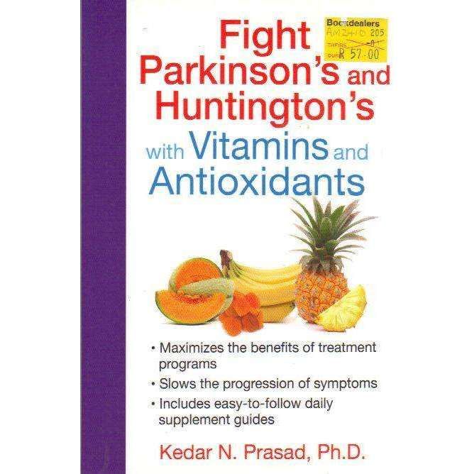 Bookdealers:Fight Parkinson's and Huntington's with Vitamins and Antioxidants |  Kedar N. Prasad