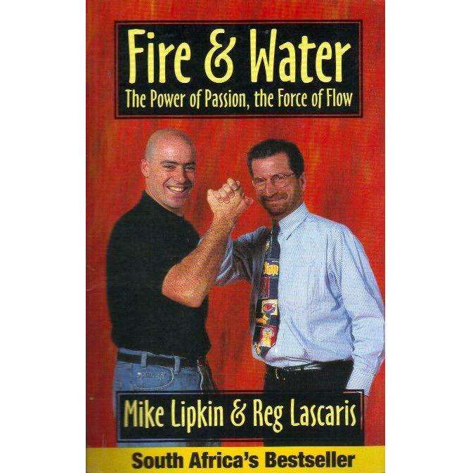 Bookdealers:Fire & Water: (With Author's Inscription) The Power of Passion, The Force of Flow | Mike Lipkin, Reg Lascaris