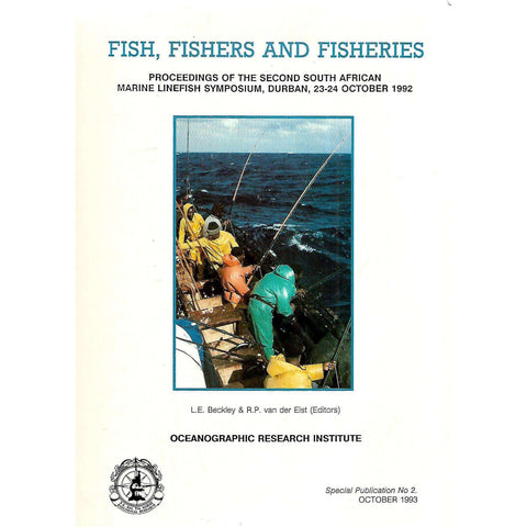 Fish, Fishers and Fisheries: Proccedings of the Second South African Marine Linefish Symposium (1992) | L. E. Beckley & R. P. van der Elst (Eds.)